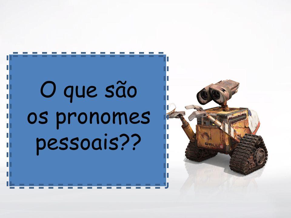 O que são os pronomes pessoais??