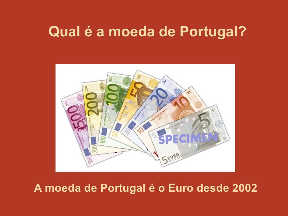 Qual é a moeda de Portugal? A moeda de Portugal é o Euro desde 2002