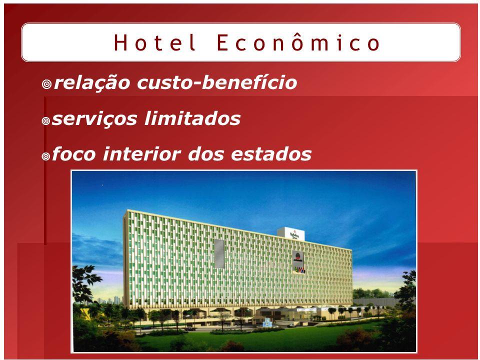relação custo-benefício serviços limitados foco interior dos estados H o t e l E c o n ô m i c o