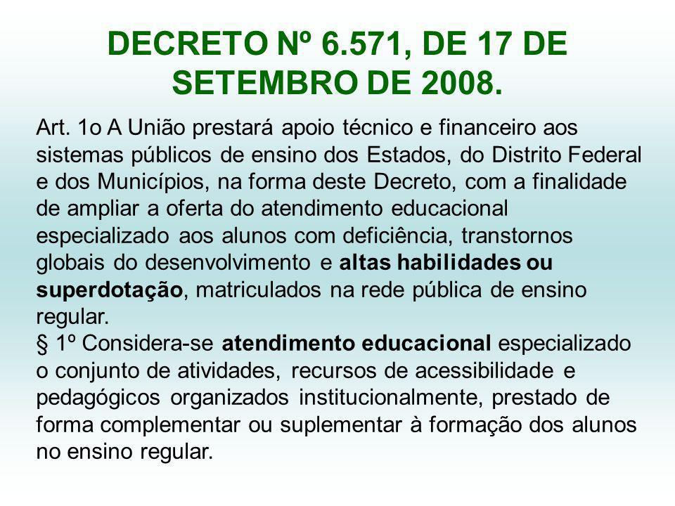 DECRETO Nº 6.571, DE 17 DE SETEMBRO DE 2008.Art.