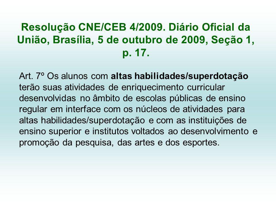 Resolução CNE/CEB 4/2009.Diário Oficial da União, Brasília, 5 de outubro de 2009, Seção 1, p.