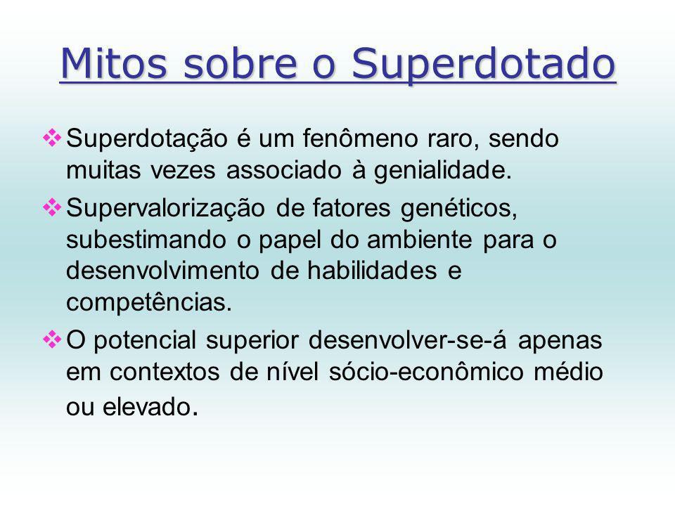 Mitos sobre o Superdotado Superdotação é um fenômeno raro, sendo muitas vezes associado à genialidade.