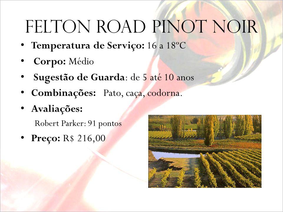 FELTON ROAD PINOT NOIR Produtor: Felton Road Safra: 2007 Alcool: 14,5% Uva: Pinot Noir 100% Vinhedos: Vinhedos selecionados em Central Otago. Vinifica