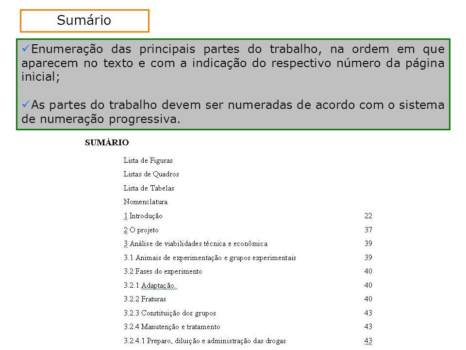 Enumeração das principais partes do trabalho, na ordem em que aparecem no texto e com a indicação do respectivo número da página inicial; As partes do