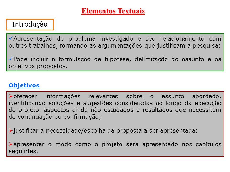 Elementos Textuais Apresentação do problema investigado e seu relacionamento com outros trabalhos, formando as argumentações que justificam a pesquisa