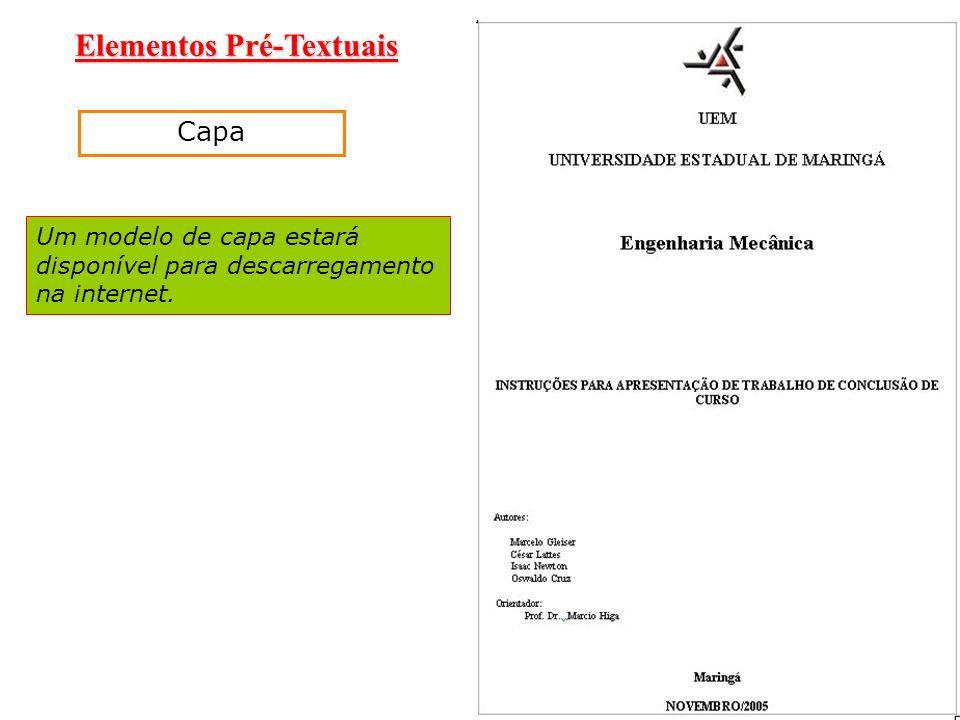 Elementos Pré-Textuais Um modelo de capa estará disponível para descarregamento na internet. Capa