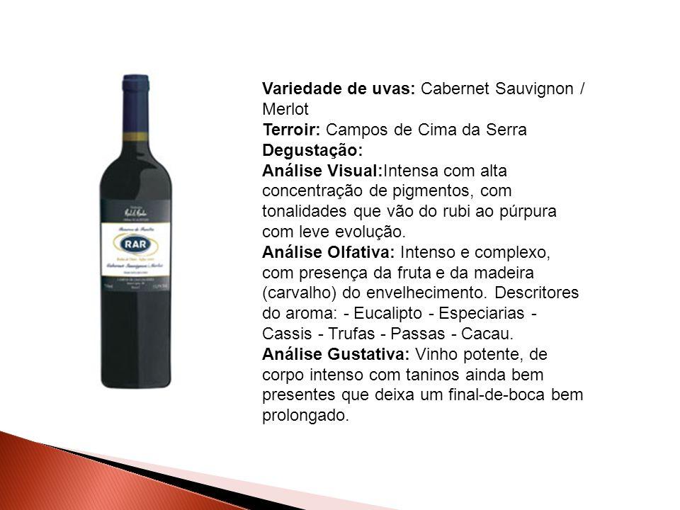 Variedade de uvas: Cabernet Sauvignon / Merlot Terroir: Campos de Cima da Serra Degustação: Análise Visual:Intensa com alta concentração de pigmentos,