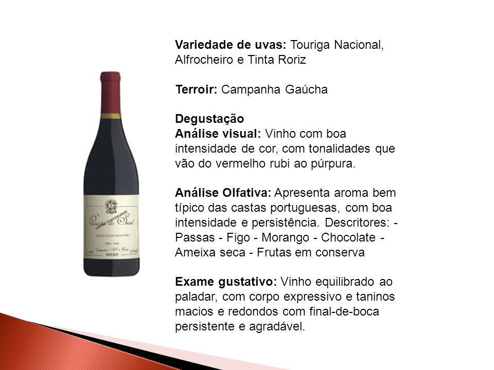 Variedade de uvas: Touriga Nacional, Alfrocheiro e Tinta Roriz Terroir: Campanha Gaúcha Degustação Análise visual: Vinho com boa intensidade de cor, c