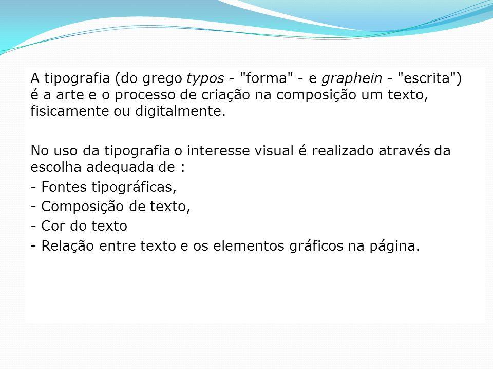 A tipografia (do grego typos -