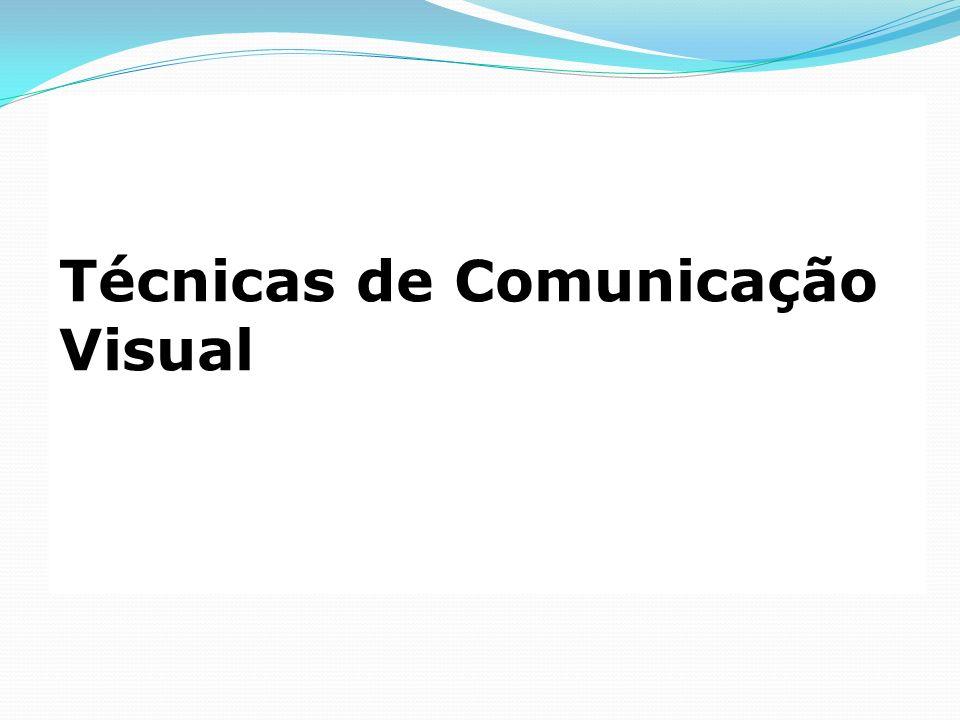 Técnicas de Comunicação Visual