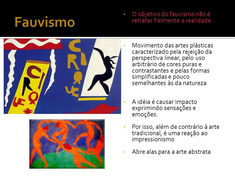 O objetivo do fauvismo não é retratar fielmente a realidade. Movimento das artes plásticas caracterizado pela rejeição da perspectiva linear, pelo uso