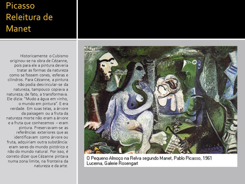 Picasso Releitura de Manet Historicamente o Cubismo originou-se na obra de Cézanne, pois para ele a pintura deveria tratar as formas da natureza como