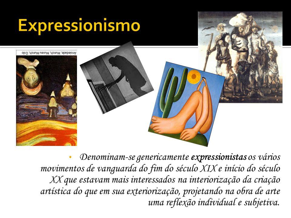 Denominam-se genericamente expressionistas os vários movimentos de vanguarda do fim do século XIX e início do século XX que estavam mais interessados