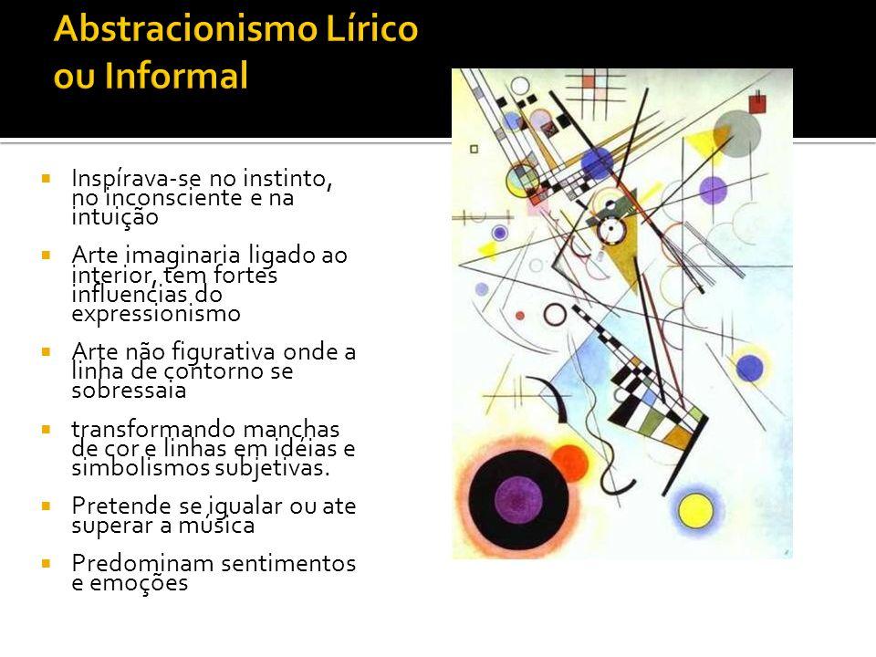 Inspírava-se no instinto, no inconsciente e na intuição Arte imaginaria ligado ao interior, tem fortes influencias do expressionismo Arte não figurati