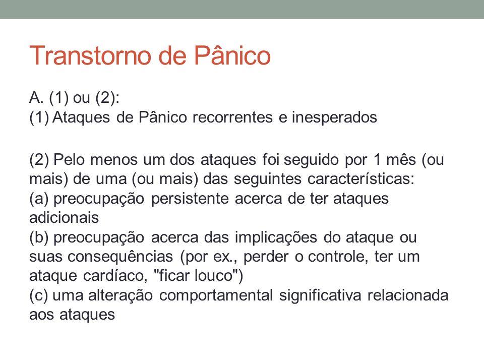 Transtorno de Pânico B.Ausência de Agorafobia C.