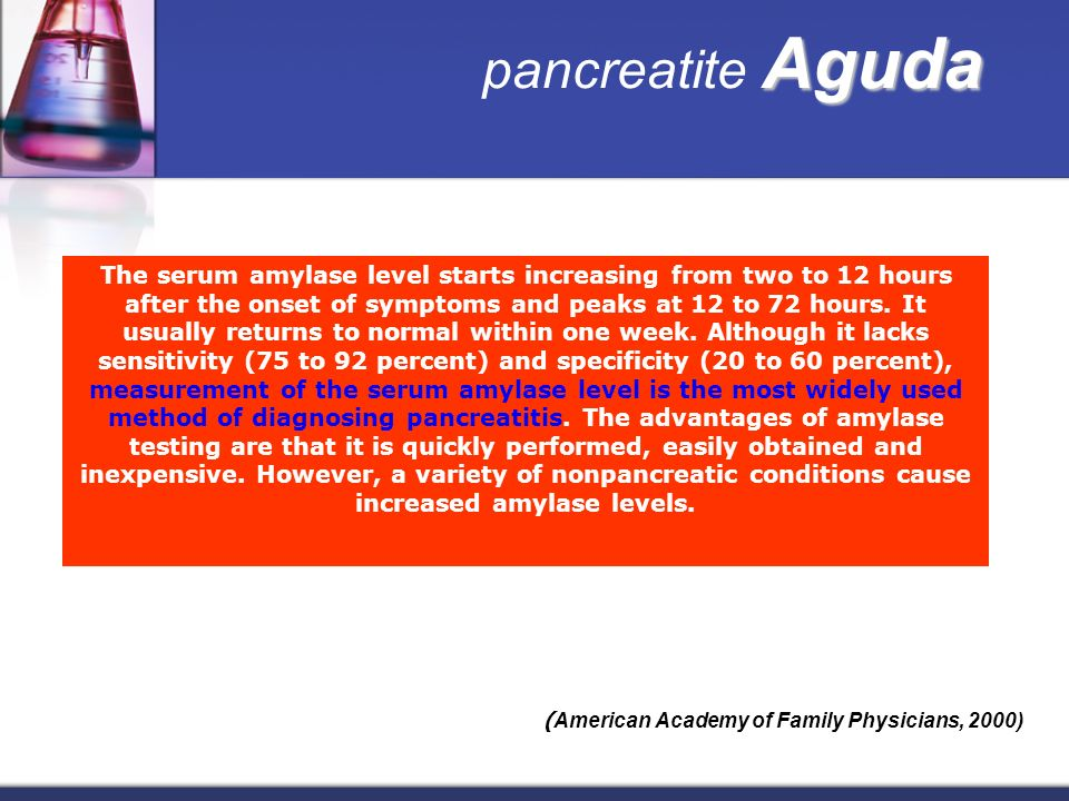Aguda pancreatite Aguda The serum amylase level starts increasing from two to 12 hours after the onset of symptoms and peaks at 12 to 72 hours.