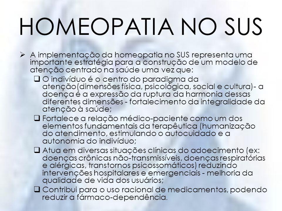 HOMEOPATIA NO SUS A mudança cultural que um tratamento homeopático pode causar na vida de um paciente é muito significativa.