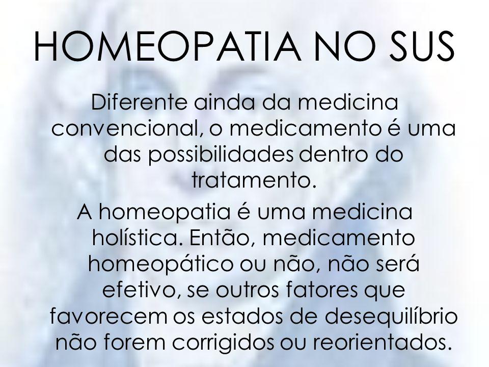 HOMEOPATIA NO SUS Esta atenção do paciente, quando absorvida por ele, será útil para uma vida inteira.