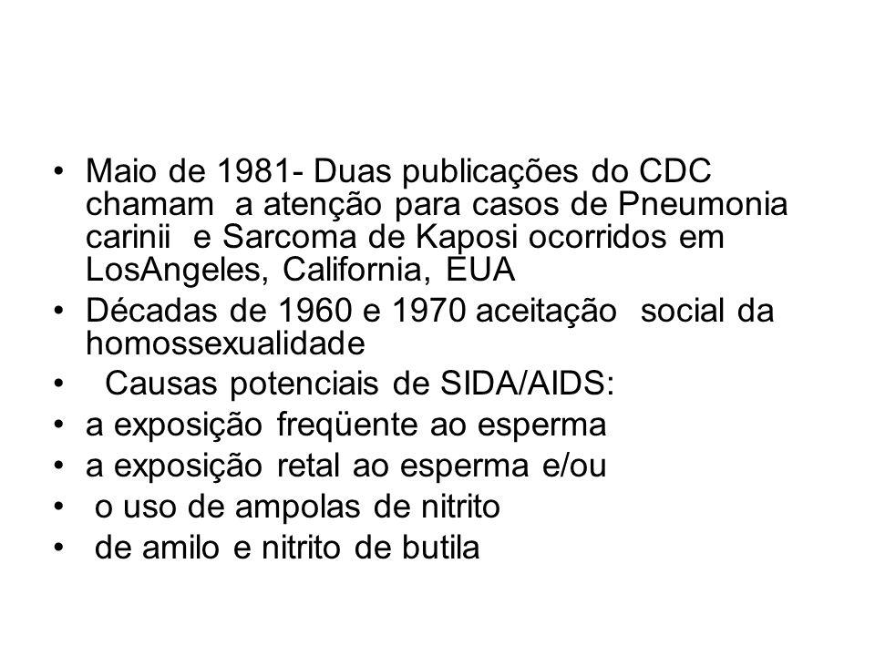 Maio de 1981- Duas publicações do CDC chamam a atenção para casos de Pneumonia carinii e Sarcoma de Kaposi ocorridos em LosAngeles, California, EUA Dé