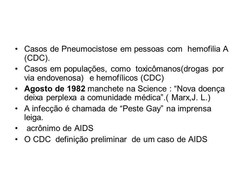 Casos de Pneumocistose em pessoas com hemofilia A (CDC). Casos em populações, como toxicômanos(drogas por via endovenosa) e hemofílicos (CDC) Agosto d