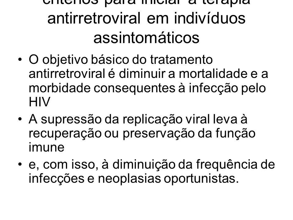 critérios para iniciar a terapia antirretroviral em indivíduos assintomáticos O objetivo básico do tratamento antirretroviral é diminuir a mortalidade