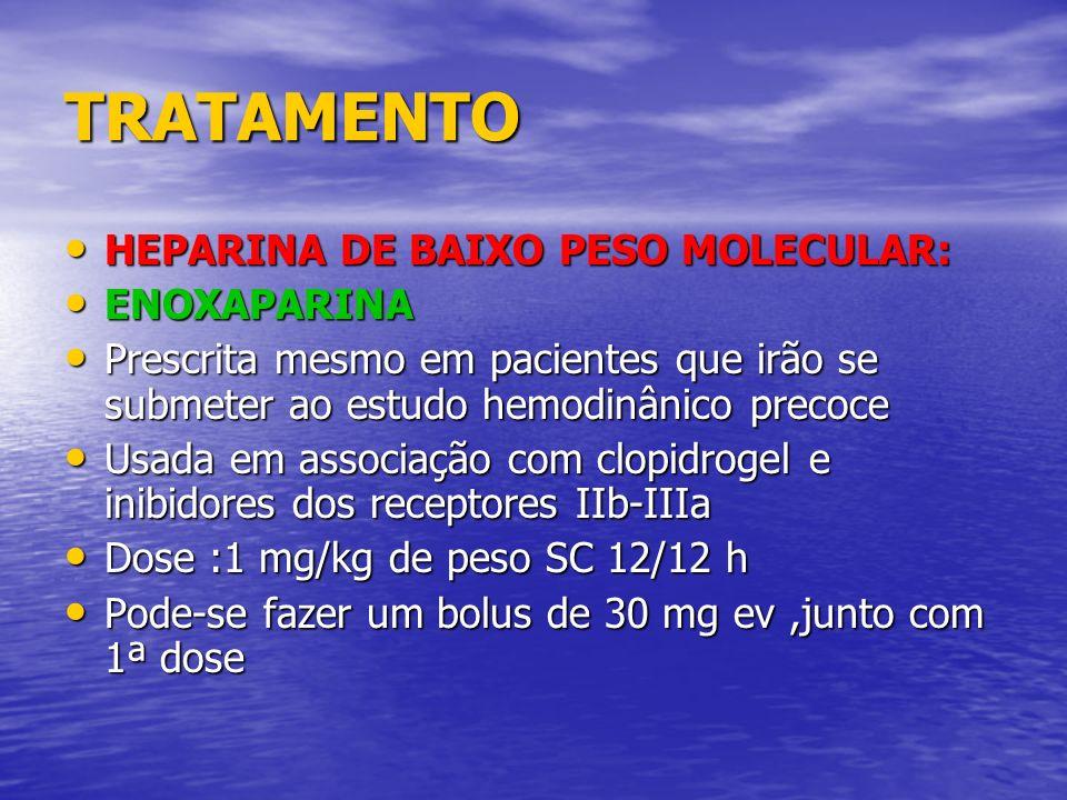 TRATAMENTO HEPARINA DE BAIXO PESO MOLECULAR: HEPARINA DE BAIXO PESO MOLECULAR: ENOXAPARINA ENOXAPARINA Prescrita mesmo em pacientes que irão se submet