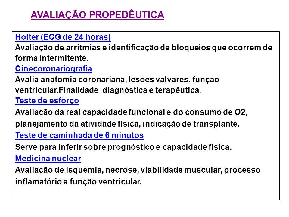 AVALIAÇÃO PROPEDÊUTICA Holter (ECG de 24 horas) Avaliação de arritmias e identificação de bloqueios que ocorrem de forma intermitente. Cinecoronariogr