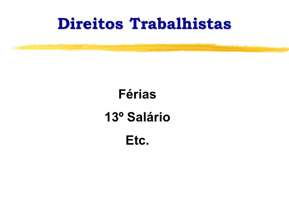 Férias 13º Salário Etc. Direitos Trabalhistas