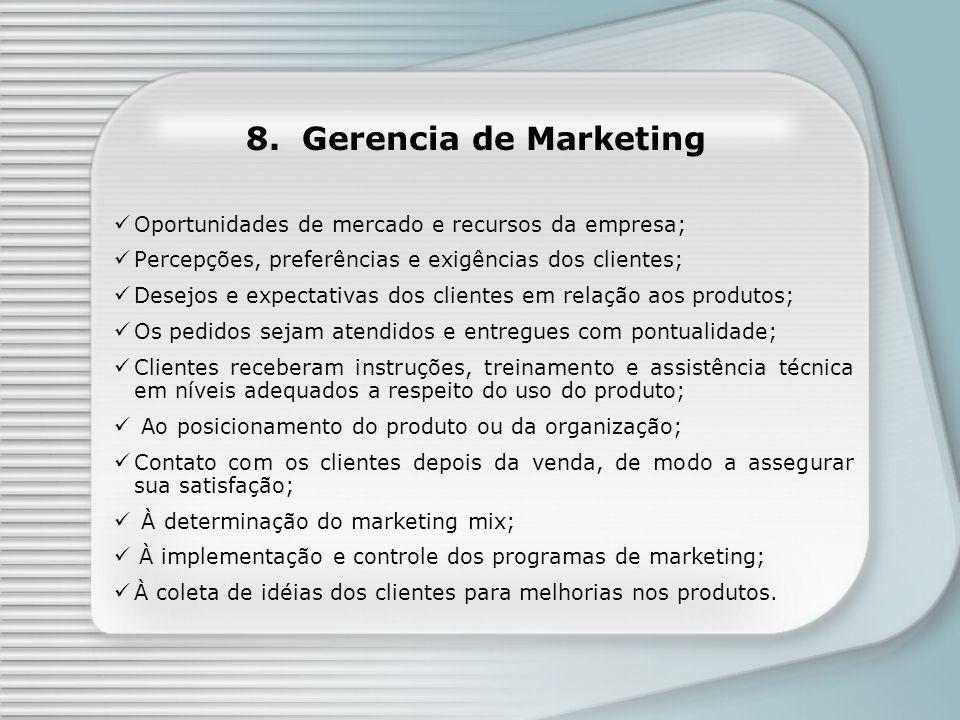 8. Gerencia de Marketing Oportunidades de mercado e recursos da empresa; Percepções, preferências e exigências dos clientes; Desejos e expectativas do