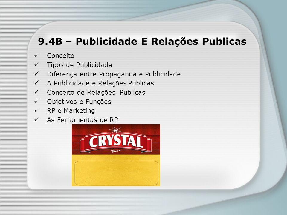9.4B – Publicidade E Relações Publicas Conceito Tipos de Publicidade Diferença entre Propaganda e Publicidade A Publicidade e Relações Publicas Concei