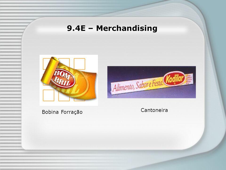 9.4E – Merchandising Cantoneira Bobina Forração