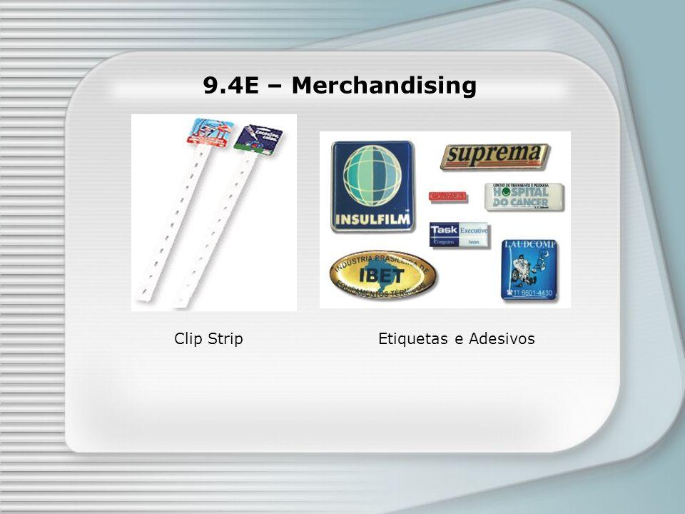 9.4E – Merchandising Etiquetas e AdesivosClip Strip