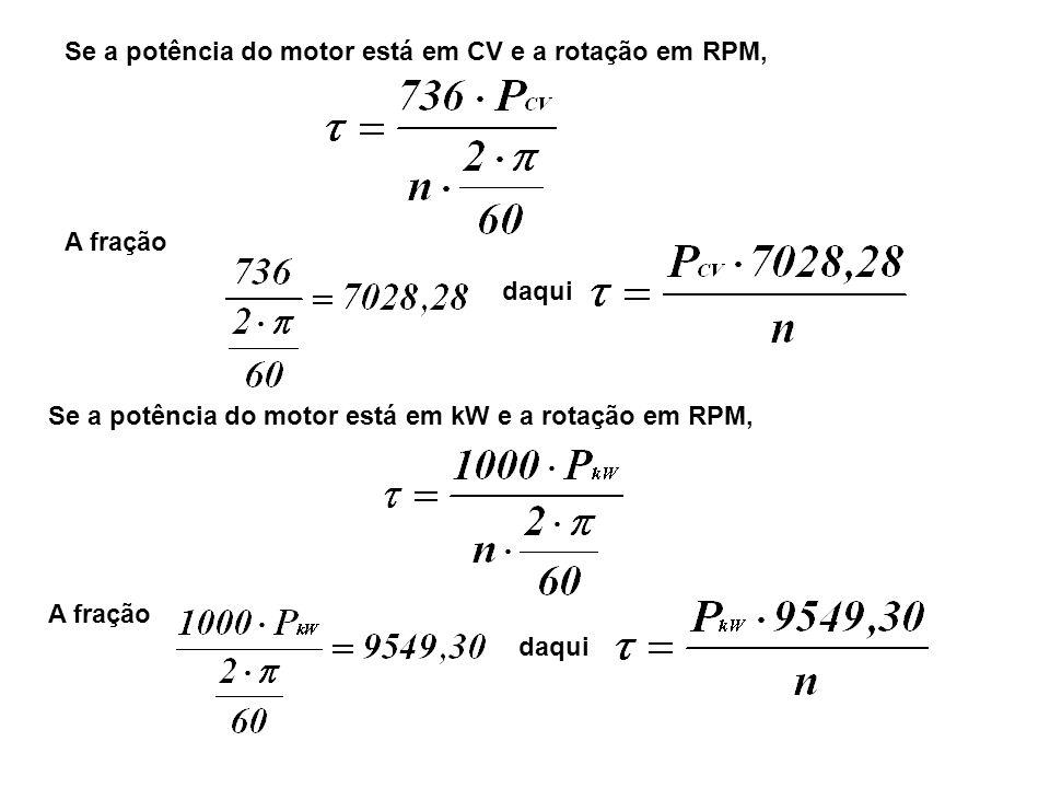 Se a potência do motor está em CV e a rotação em RPM, A fração daqui Se a potência do motor está em kW e a rotação em RPM, A fração daqui