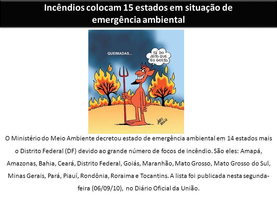 Incêndios colocam 15 estados em situação de emergência ambiental O Ministério do Meio Ambiente decretou estado de emergência ambiental em 14 estados m