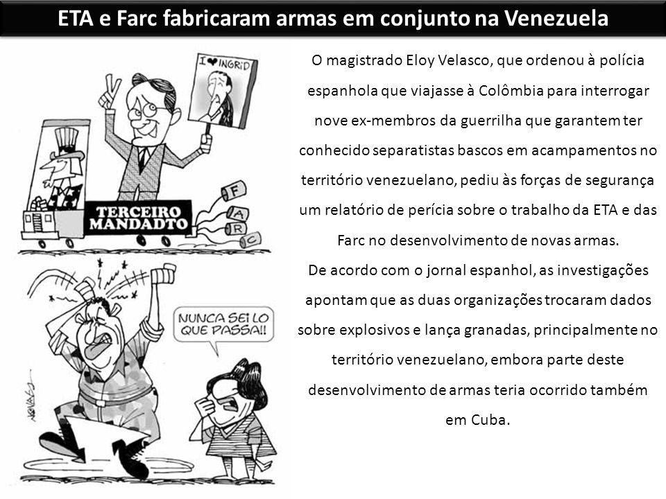 ETA e Farc fabricaram armas em conjunto na Venezuela O magistrado Eloy Velasco, que ordenou à polícia espanhola que viajasse à Colômbia para interroga