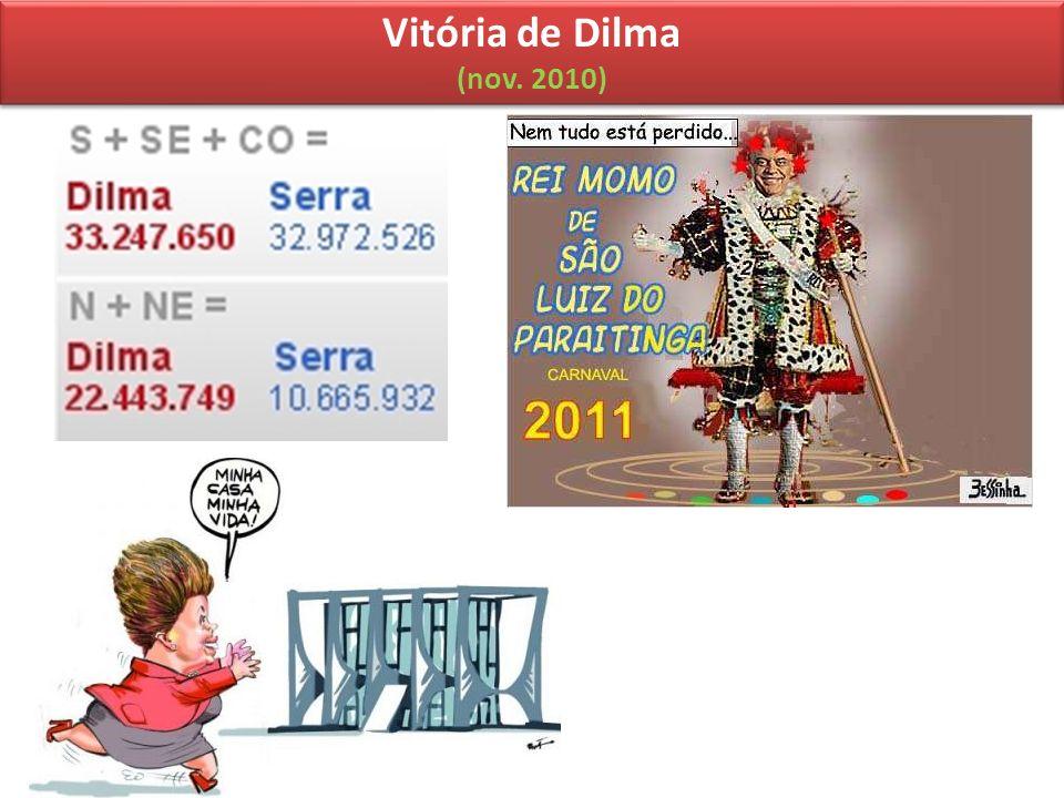Vitória de Dilma (nov. 2010) Vitória de Dilma (nov. 2010)