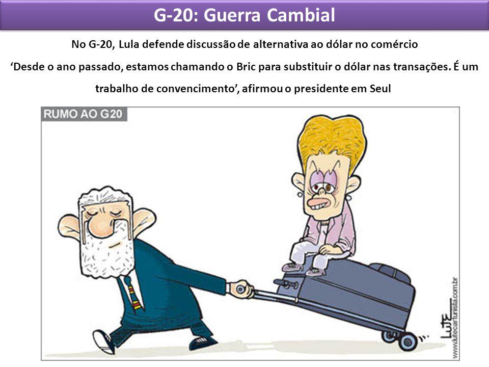 G-20: Guerra Cambial No G-20, Lula defende discussão de alternativa ao dólar no comércio Desde o ano passado, estamos chamando o Bric para substituir