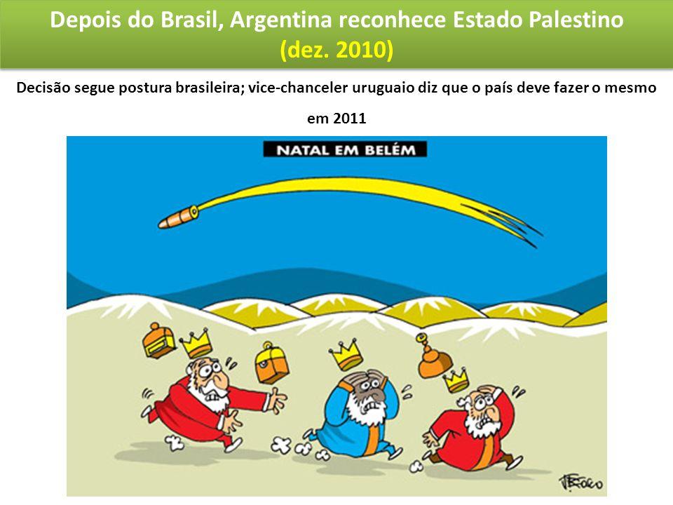 Depois do Brasil, Argentina reconhece Estado Palestino (dez. 2010) Depois do Brasil, Argentina reconhece Estado Palestino (dez. 2010) Decisão segue po