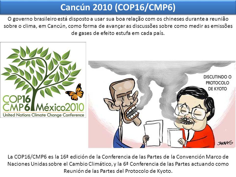 Cancún 2010 (COP16/CMP6) La COP16/CMP6 es la 16ª edición de la Conferencia de las Partes de la Convención Marco de Naciones Unidas sobre el Cambio Cli