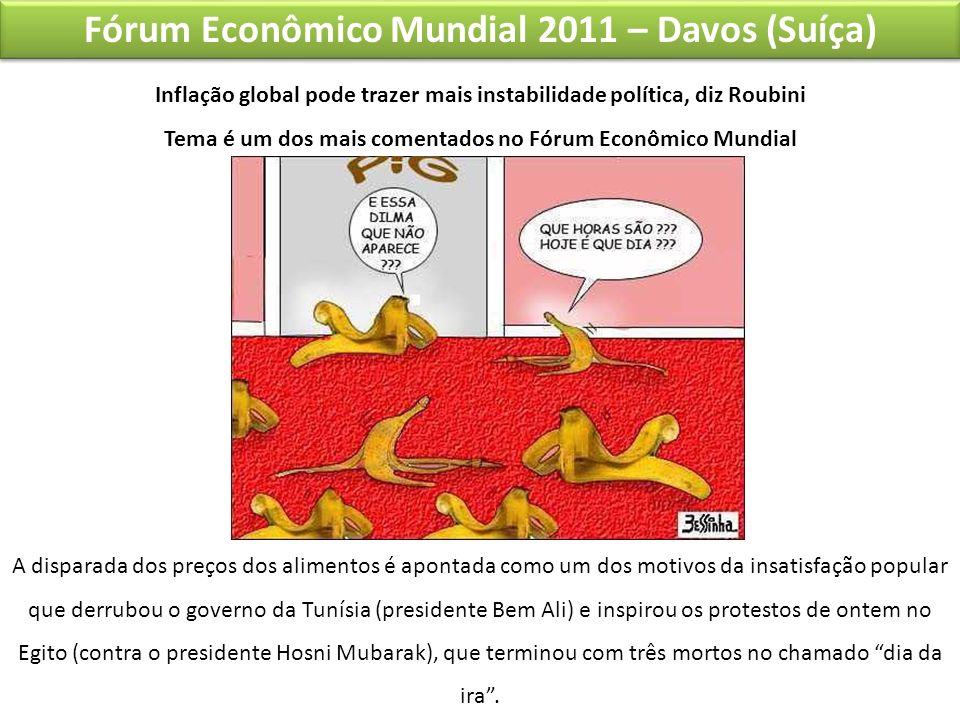 Fórum Econômico Mundial 2011 – Davos (Suíça) Inflação global pode trazer mais instabilidade política, diz Roubini Tema é um dos mais comentados no Fór