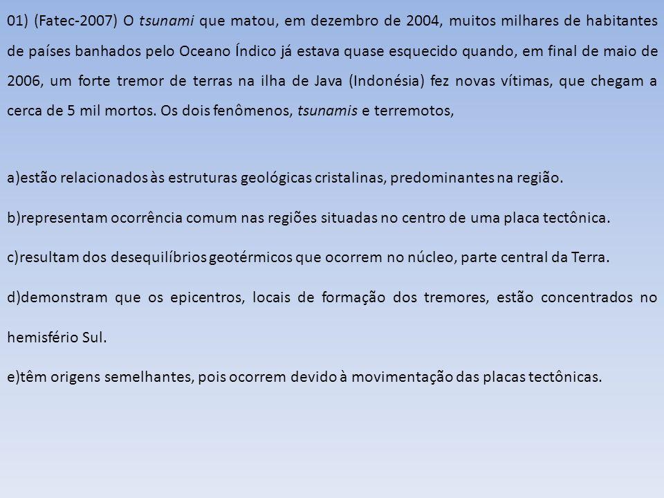 22) (Fatec-2007) Considere o que se afirma sobre problemas no meio ambiente.