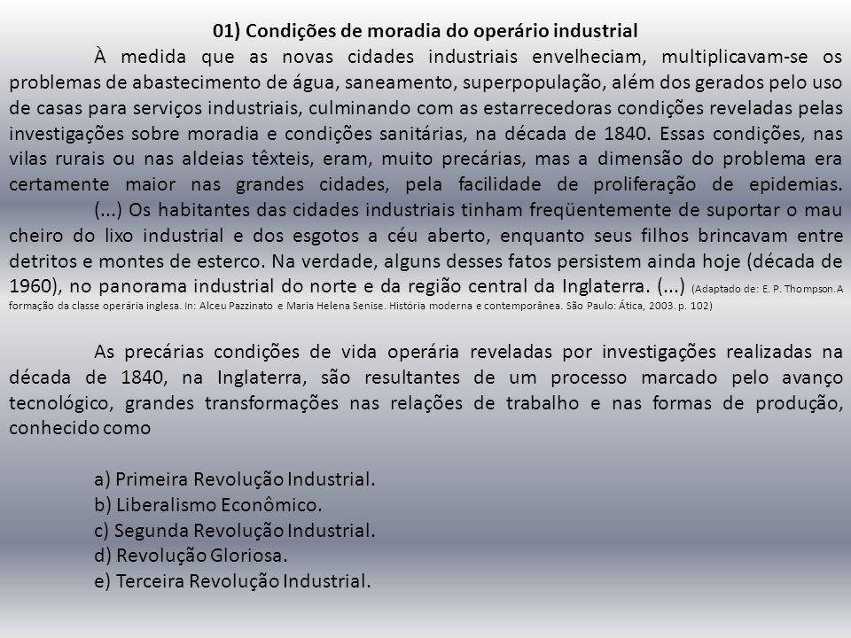 01) Condições de moradia do operário industrial À medida que as novas cidades industriais envelheciam, multiplicavam-se os problemas de abastecimento