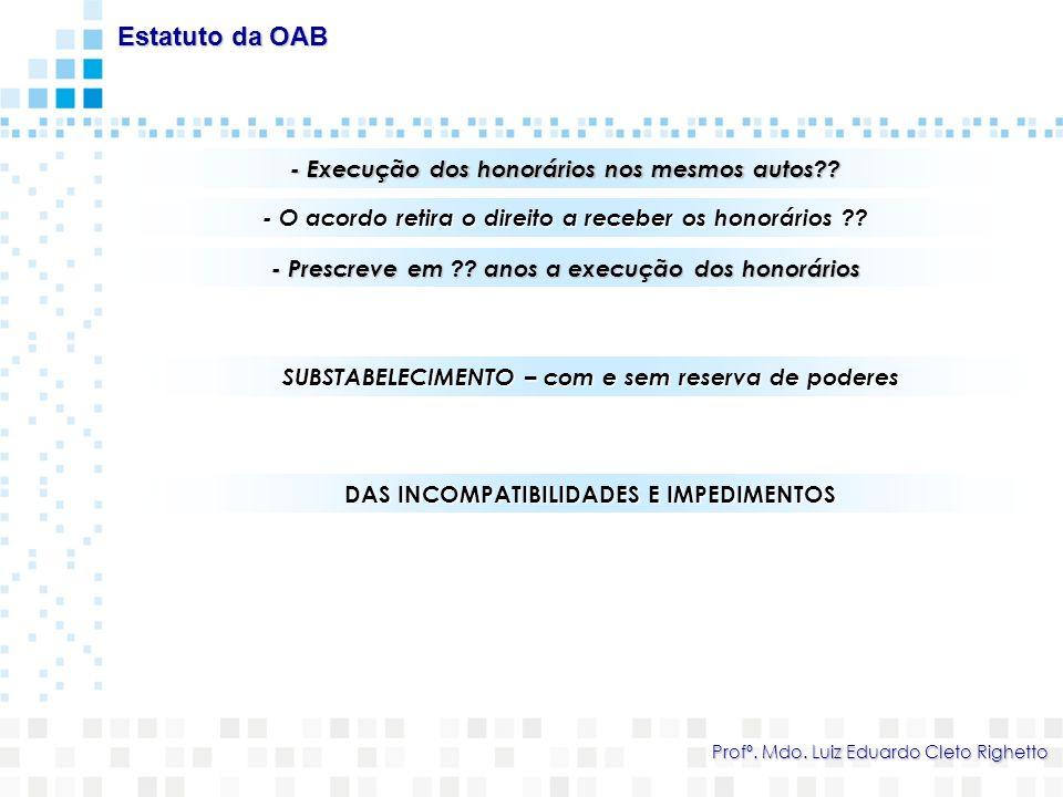 Estatuto da OAB Profº.Mdo. Luiz Eduardo Cleto Righetto Eu Sou O Quê??.