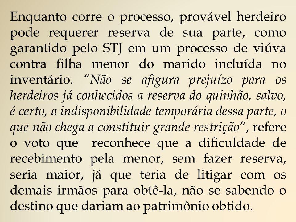 Enquanto corre o processo, provável herdeiro pode requerer reserva de sua parte, como garantido pelo STJ em um processo de viúva contra filha menor do marido incluída no inventário.