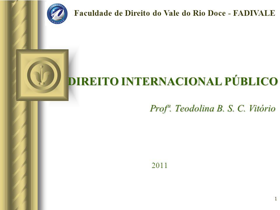 1 DIREITO INTERNACIONAL PÚBLICO Profª.Teodolina B.