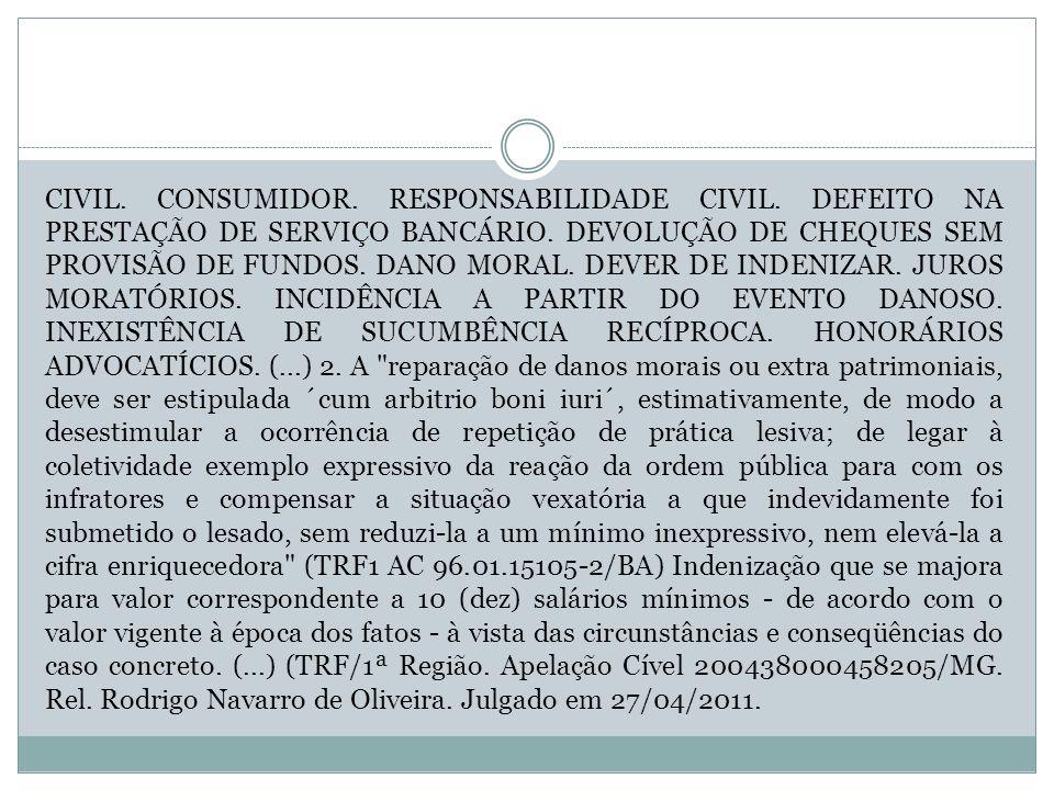 CIVIL. CONSUMIDOR. RESPONSABILIDADE CIVIL. DEFEITO NA PRESTAÇÃO DE SERVIÇO BANCÁRIO. DEVOLUÇÃO DE CHEQUES SEM PROVISÃO DE FUNDOS. DANO MORAL. DEVER DE