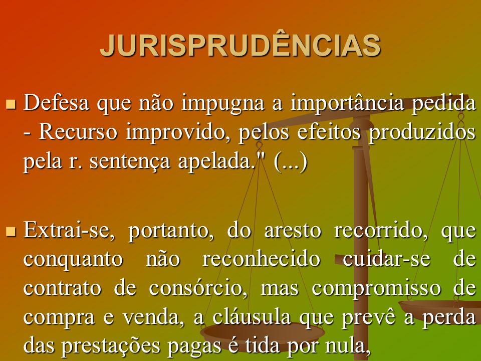 JURISPRUDÊNCIAS Defesa que não impugna a importância pedida - Recurso improvido, pelos efeitos produzidos pela r. sentença apelada.
