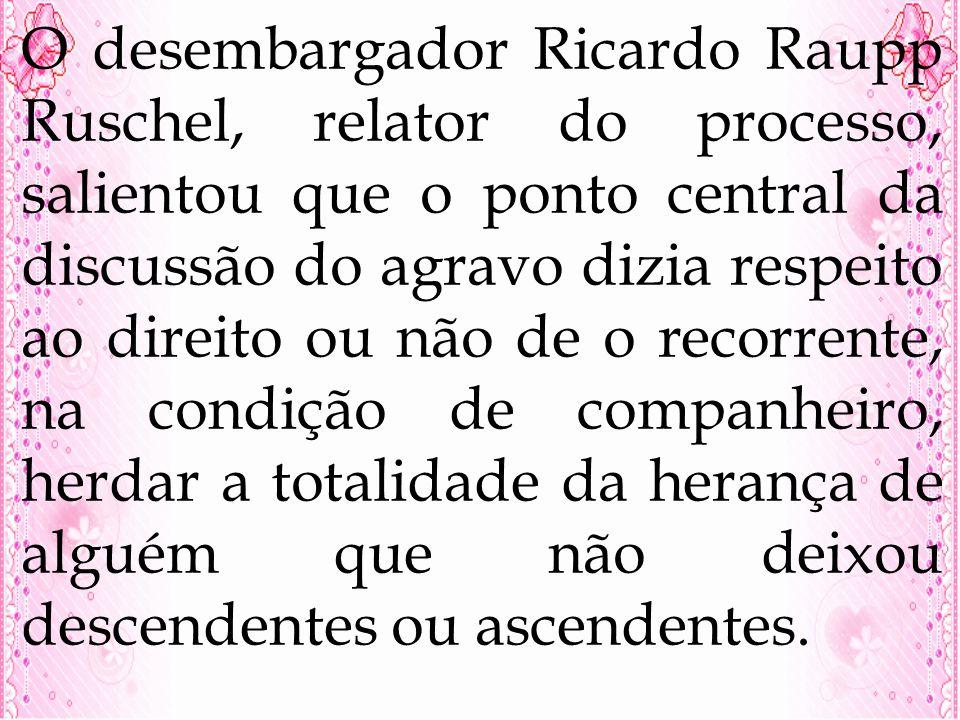 O desembargador Ricardo Raupp Ruschel, relator do processo, salientou que o ponto central da discussão do agravo dizia respeito ao direito ou não de o