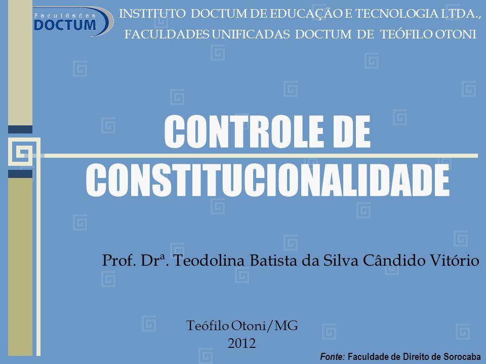 CONTROLE DE CONSTITUCIONALIDADE INSTITUTO DOCTUM DE EDUCAÇÃO E TECNOLOGIA LTDA., FACULDADES UNIFICADAS DOCTUM DE TEÓFILO OTONI Prof.