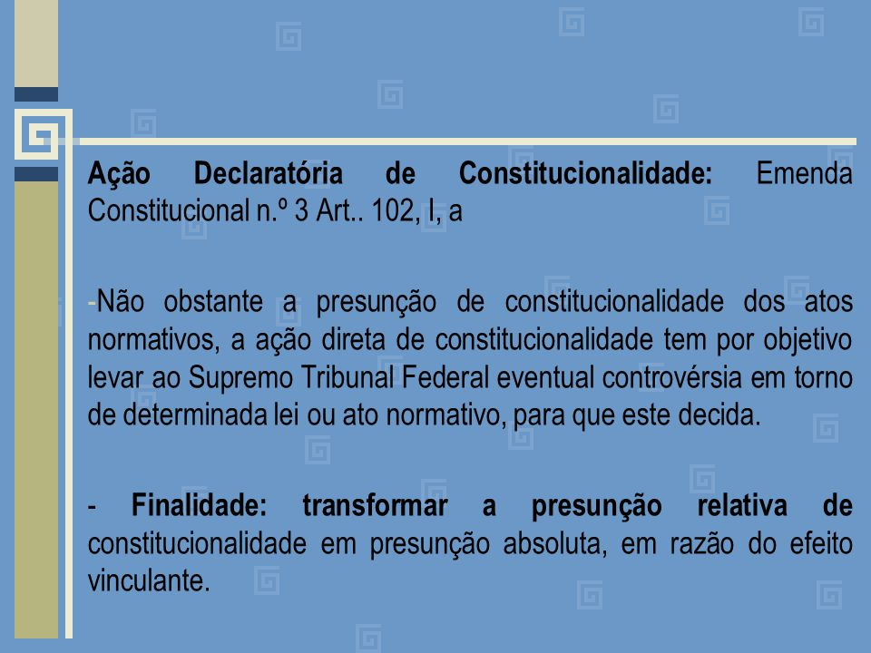 Ação Declaratória de Constitucionalidade: Emenda Constitucional n.º 3 Art..